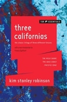 Three Californias: The Wild Shore, The Gold Coast, and Pacific Edge | Robinson, Kim Stanley | Signed First Edition Trade Paper Book