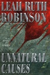 Robinson, Leah Ruth - Unnatural Causes (First Edition)