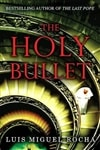 Rocha, Luis M. - Holy Bullet, The (First Edition)