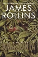Amazonia | Rollins, James | Signed First Edition Book