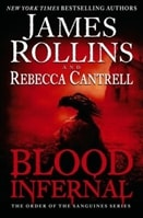 Blood Infernal, The | Rollins, James & Cantrell, Rebecca | Double-Signed 1st Edition