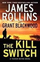 Kill Switch, The | Rollins, James & Blackwood, Grant | Double-Signed 1st Edition