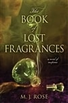 Book of Lost Fragrances, The | Rose, M.J. | Signed First Edition Book