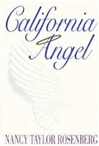 Rosenberg, Nancy Taylor - California Angel (First Edition)