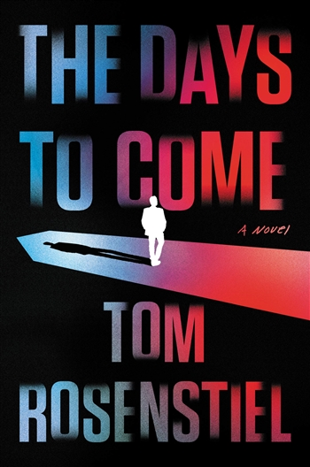 The Days to Come by Tom Rosenstiel