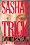 Rosenbaum, David - Sasha's Trick (First Edition)