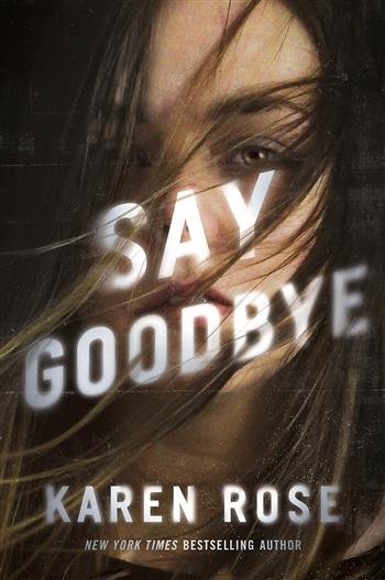 Say Goodbye by Karen Rose