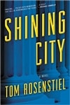 Shining City | Rosenstiel, Tom | Signed First Edition Book