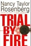 Rosenberg, Nancy Taylor - Trial By Fire (First Edition)