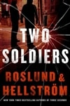 Two Soldiers | Roslund, Anders & Hellstrom, Borge | Double-Signed 1st Edition