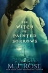 Witch of Painted Sorrows, The | Rose, M.J. | Signed First Edition Book