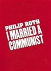 Roth, Philip | I Married a Communist | Signed First Edition Book