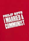 Roth, Philip - I Married a Communist (Signed First Edition)