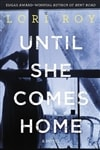 Roy, Lori - Until She Comes Home (Signed, 1st)