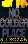 No Colder Place | Rozan, S.J. | First Edition Book