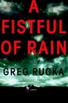 Fistful of Rain, A | Rucka, Greg | Signed First Edition Book
