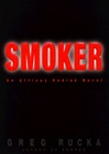 Smoker | Rucka, Greg | Signed First Edition Book