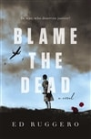 Ruggero, Ed | Blame the Dead | Signed First Edition Copy