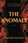 Anomaly, The | Rutger, Michael | Signed First Edition Book