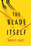 Blade Itself, The | Sakey, Marcus | Signed First Edition Book