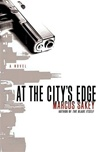 At the City's Edge | Sakey, Marcus | Signed First Edition Book