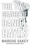 Sakey, Marcus - Two Deaths of Daniel Hayes, The (Signed First Edition)