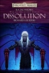 R.A. Salvatore's Forgotten Realms: Dissolution | Salvatore, R.A. & Byers, Richard Lee | First Edition