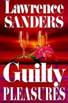 Guilty Pleasures | Sanders, Lawrence | First Edition Book