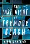 Santiago, Mikel | Last Night at Tremore Beach, The | Signed First Edition Book