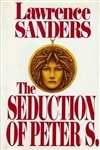 Seduction of Peter S., The | Sanders, Lawrence | Signed First Edition Book