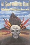 Satterthwait, Walter - At Ease With the Dead (First Edition)