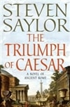 Saylor, Steven - Triumph of Caesar, The (Signed First Edition)