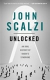 Unlocked by John Scalzi | First Edition Trade Paper Book