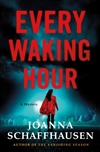 Schaffhausen, Joanna | Every Waking Hour | Signed First Edition Book