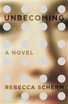 Scherm, Rebecca - Unbecoming (Signed First Edition)