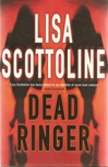 Dead Ringer | Scottoline, Lisa | Signed First Edition UK Book