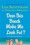 Does This Beach Make me Look Fat | Scottoline, Lisa | Signed First Edition Book