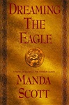 Scott, Manda - Dreaming the Eagle (Signed First Edition)
