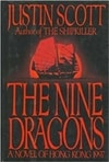 Scott, Justin - Nine Dragons, The: A Novel of Hong Kong 1997 (Signed First Edition)