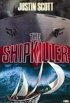 Shipkiller | Scott, Justin | Signed First Edition Book