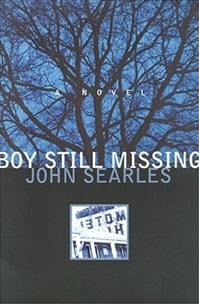 Boy Still Missing | Searles, John | Signed First Edition Book