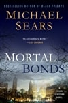 Mortal Bonds | Sears, Michael | Signed First Edition Book