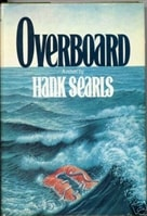 Overboard | Searls, Hank | First Edition Book
