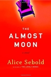 Sebold, Alice - Almost Moon (First Edition)