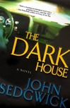 Sedgwick, John - Dark House, The (First Edition)