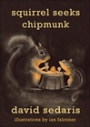 Squirrel Seeks Chipmunk | Sedaris, David | Signed First Edition Book