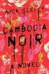 Cambodia Noir | Seeley, Nick | Signed First Edition Book