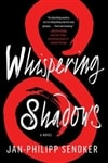 Whispering Shadows | Sendker, Jan-Philipp | Signed First Edition Book