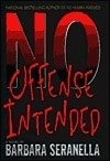 No Offense Intended | Seranella, Barbara | First Edition Book