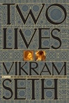 Seth, Vikram - Two Lives (First Edition)